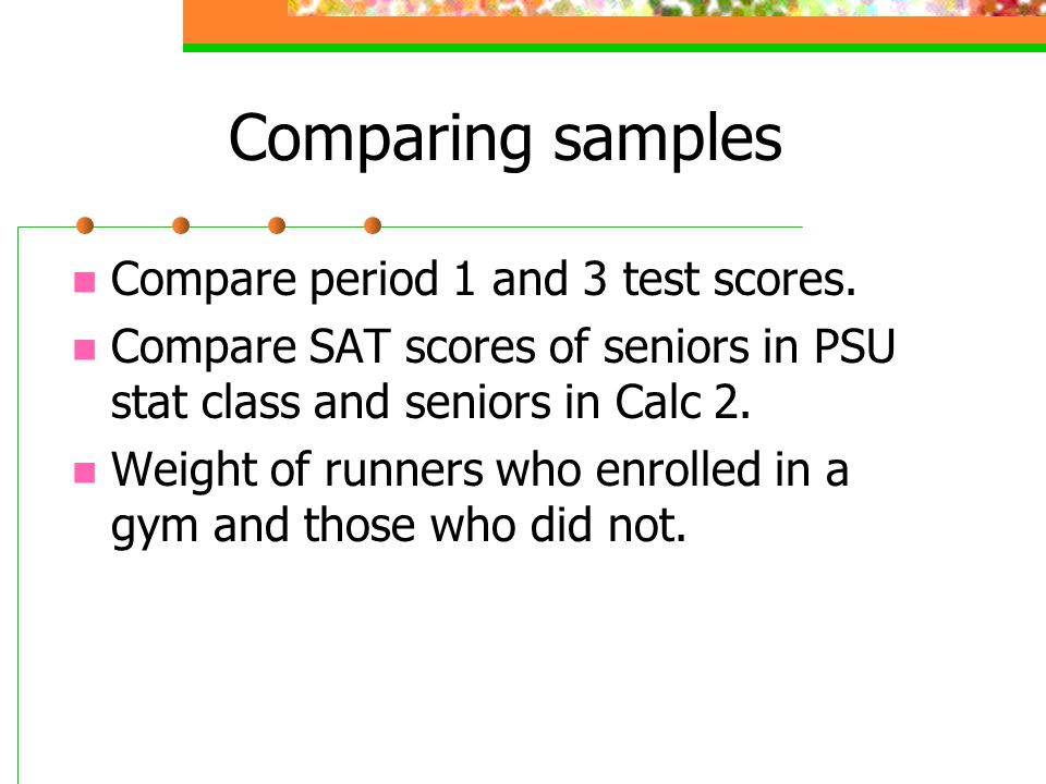 Comparing samples Compare period 1 and 3 test scores.