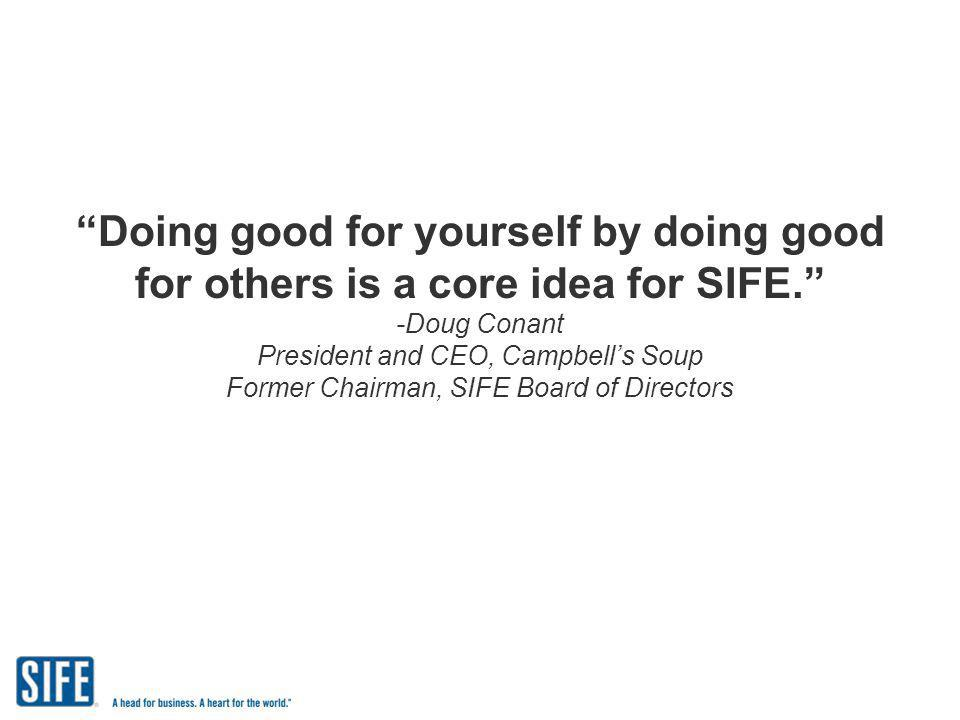 Doing good for yourself by doing good for others is a core idea for SIFE.