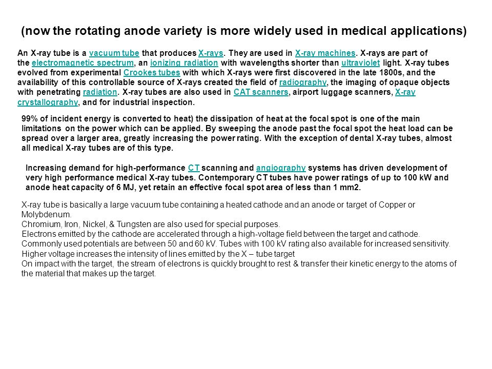 (now the rotating anode variety is more widely used in medical applications)