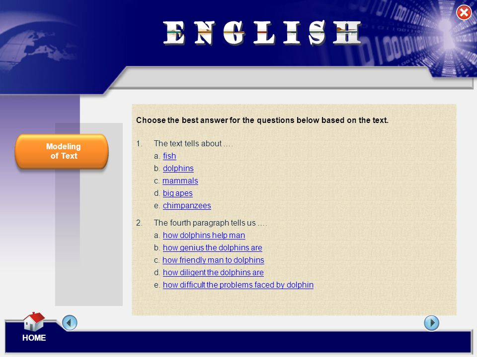 ENGLISH Choose the best answer for the questions below based on the text. Modeling. of Text. The text tells about ….