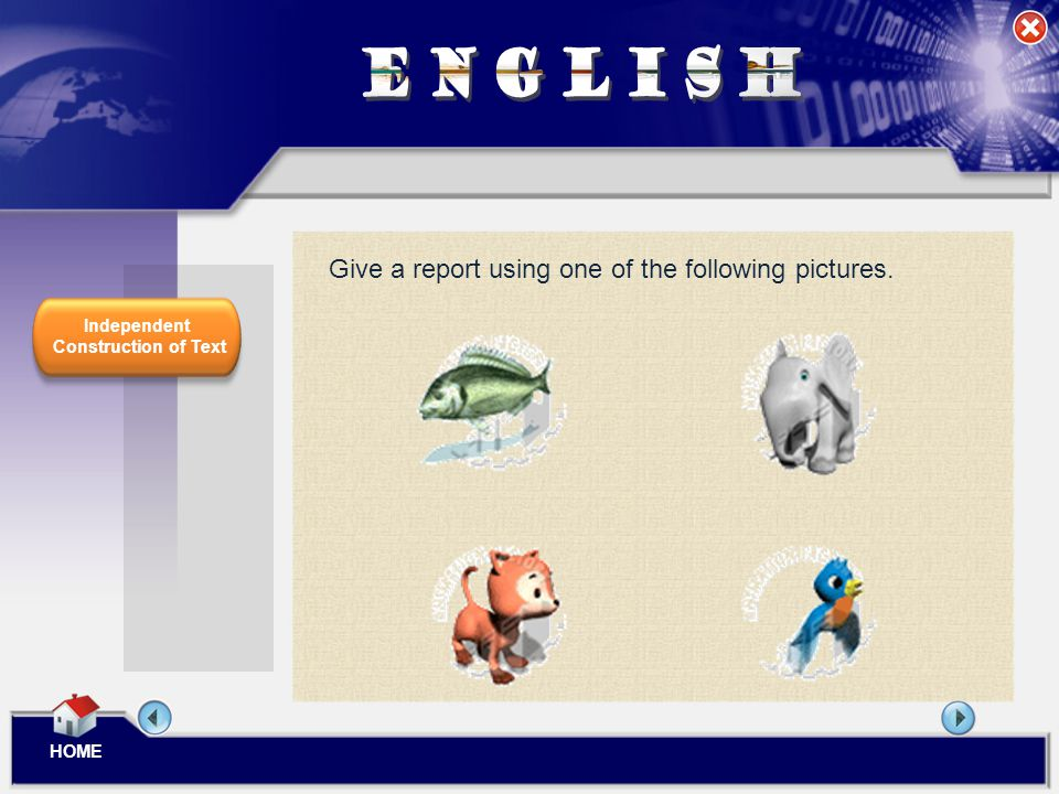 ENGLISH Give a report using one of the following pictures. Independent