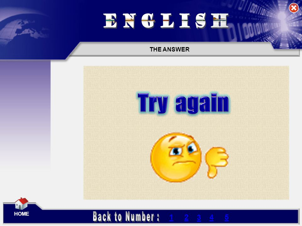 ENGLISH THE ANSWER Try again HOME Back to Number : 1 2 3 4 5