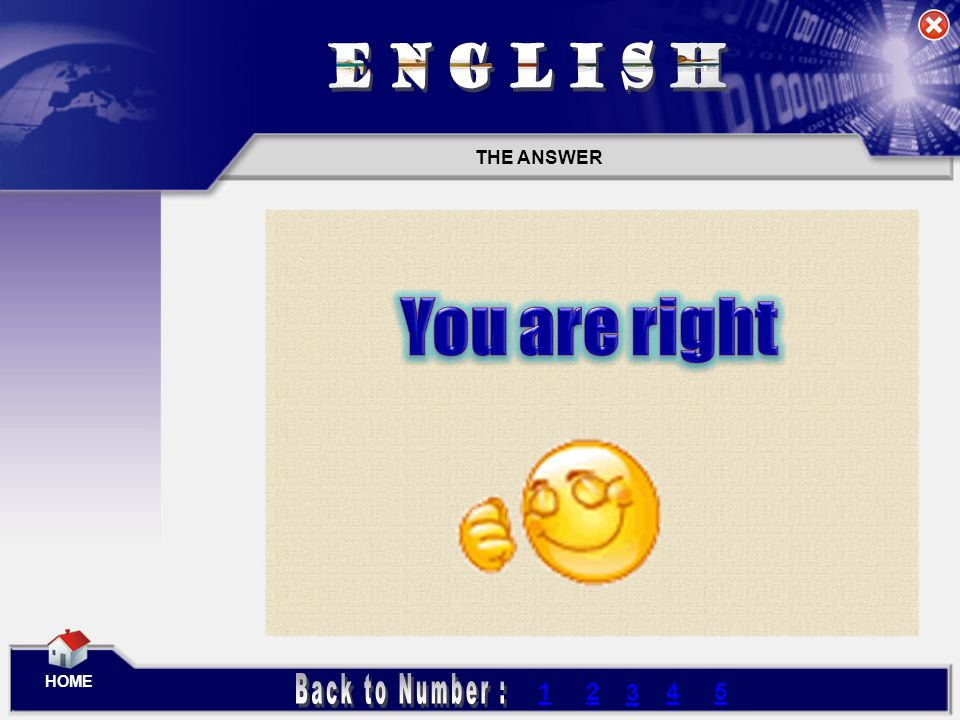 ENGLISH THE ANSWER You are right HOME Back to Number : 1 2 3 4 5