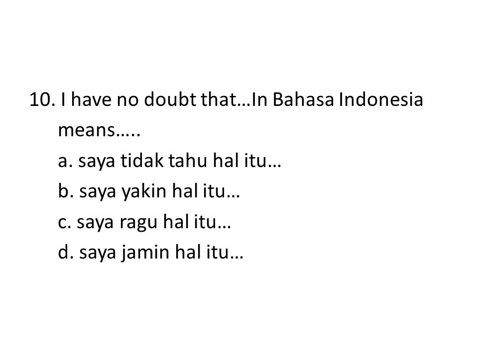 10. I have no doubt that…In Bahasa Indonesia means…. a