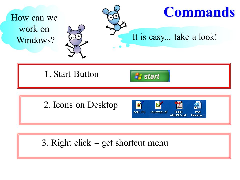 Commands How can we work on Windows It is easy... take a look!