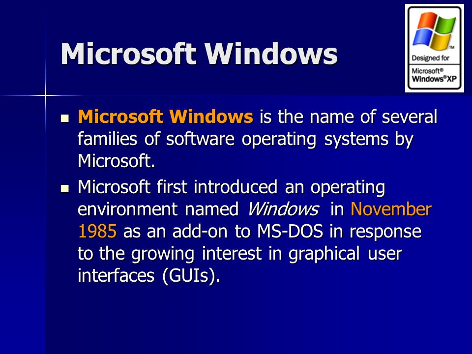 Microsoft Windows Microsoft Windows is the name of several families of software operating systems by Microsoft.