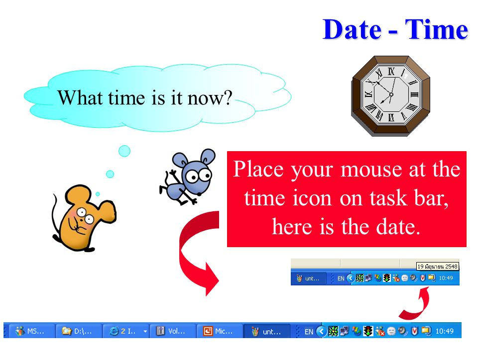 Place your mouse at the time icon on task bar, here is the date.