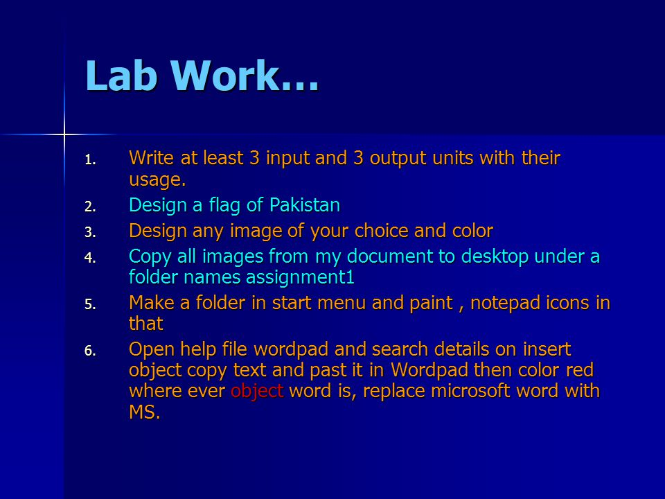 Lab Work… Write at least 3 input and 3 output units with their usage.