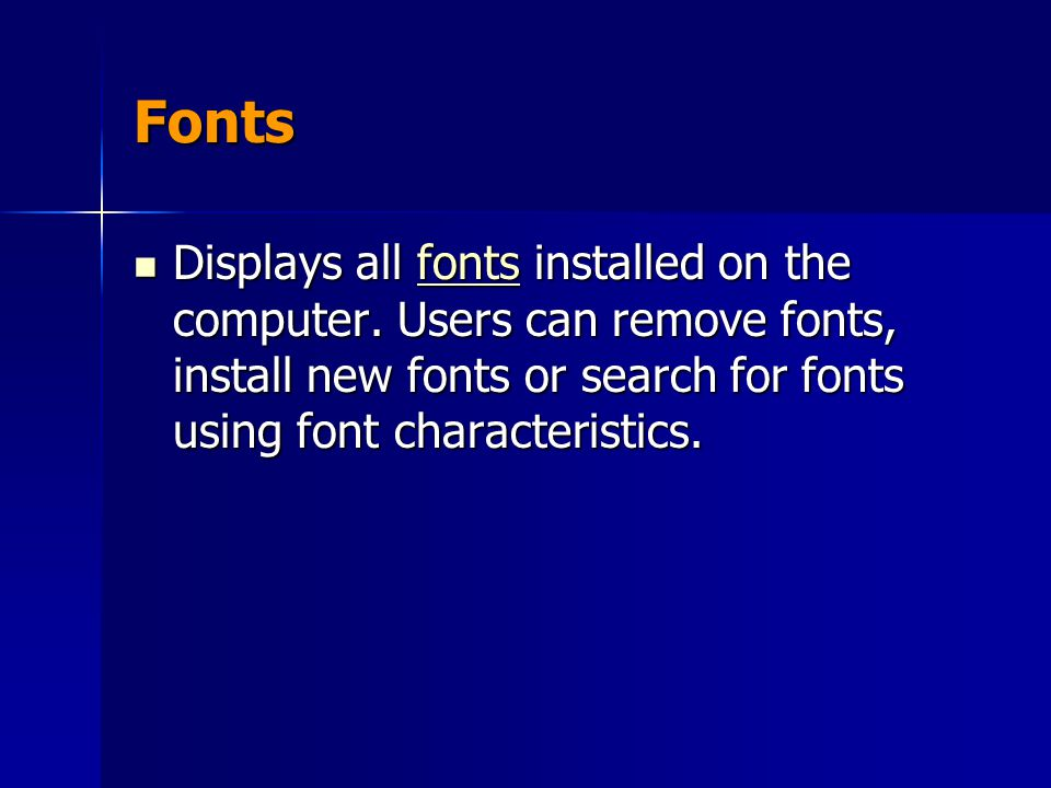 Fonts Displays all fonts installed on the computer.