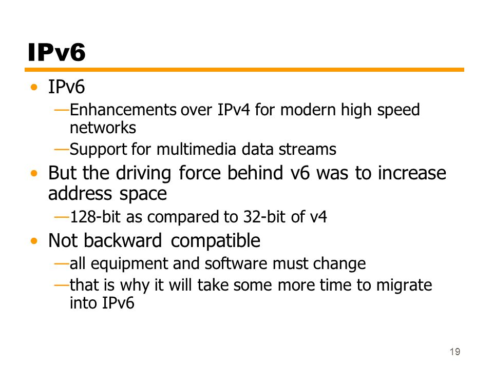 IPv6 IPv6. Enhancements over IPv4 for modern high speed networks. Support for multimedia data streams.