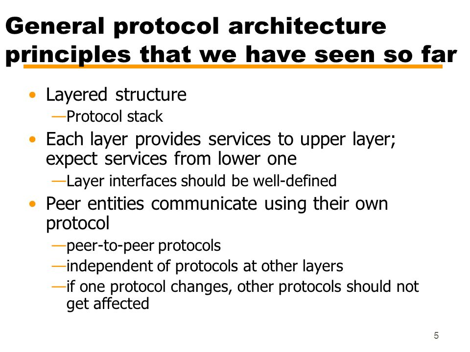 General protocol architecture principles that we have seen so far
