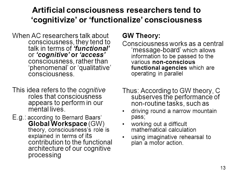 Artificial consciousness researchers tend to 'cognitivize' or 'functionalize' consciousness