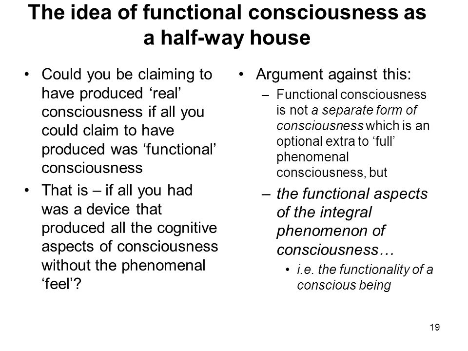 The idea of functional consciousness as a half-way house