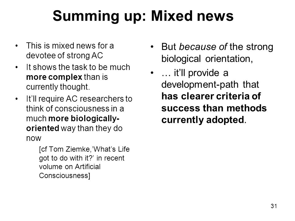 Summing up: Mixed news This is mixed news for a devotee of strong AC. It shows the task to be much more complex than is currently thought.