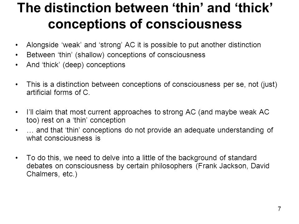 The distinction between 'thin' and 'thick' conceptions of consciousness