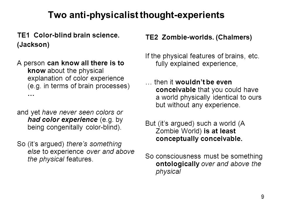 Two anti-physicalist thought-experients