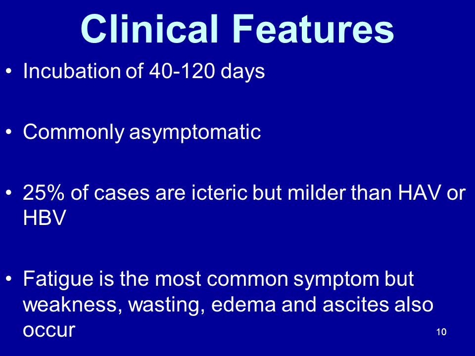Clinical Features Incubation of 40-120 days Commonly asymptomatic
