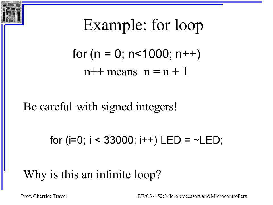 Example: for loop for (n = 0; n<1000; n++) n++ means n = n + 1