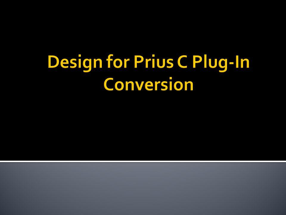 Design for Prius C Plug-In Conversion