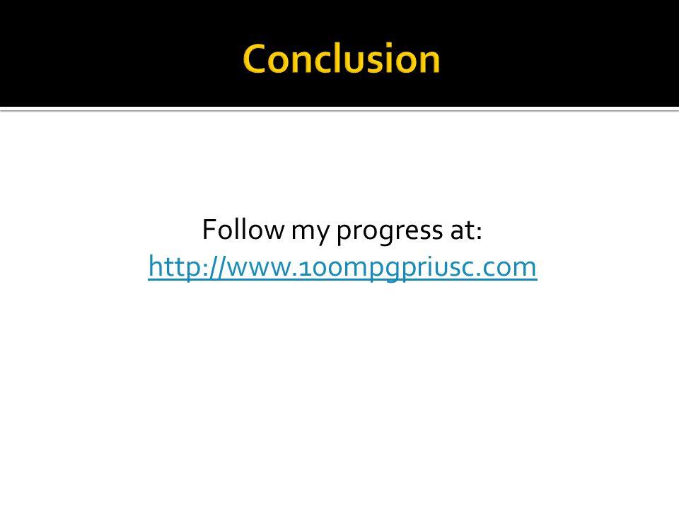 Follow my progress at: http://www.100mpgpriusc.com