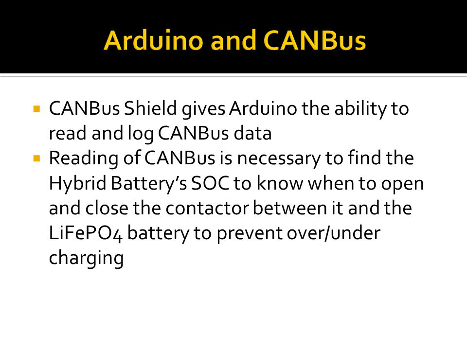 Arduino and CANBus CANBus Shield gives Arduino the ability to read and log CANBus data.