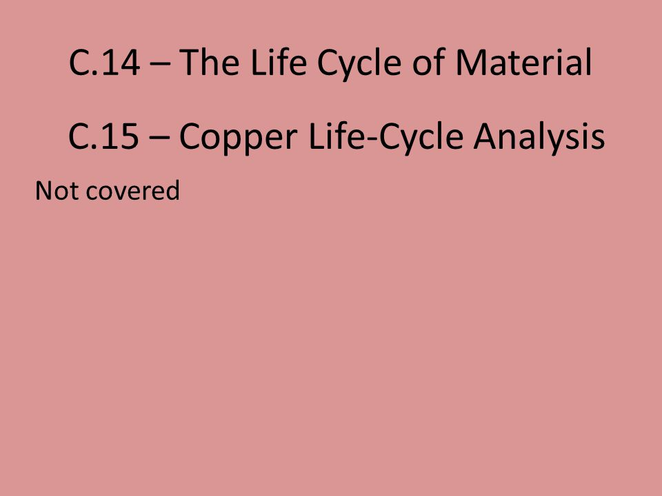 C.14 – The Life Cycle of Material