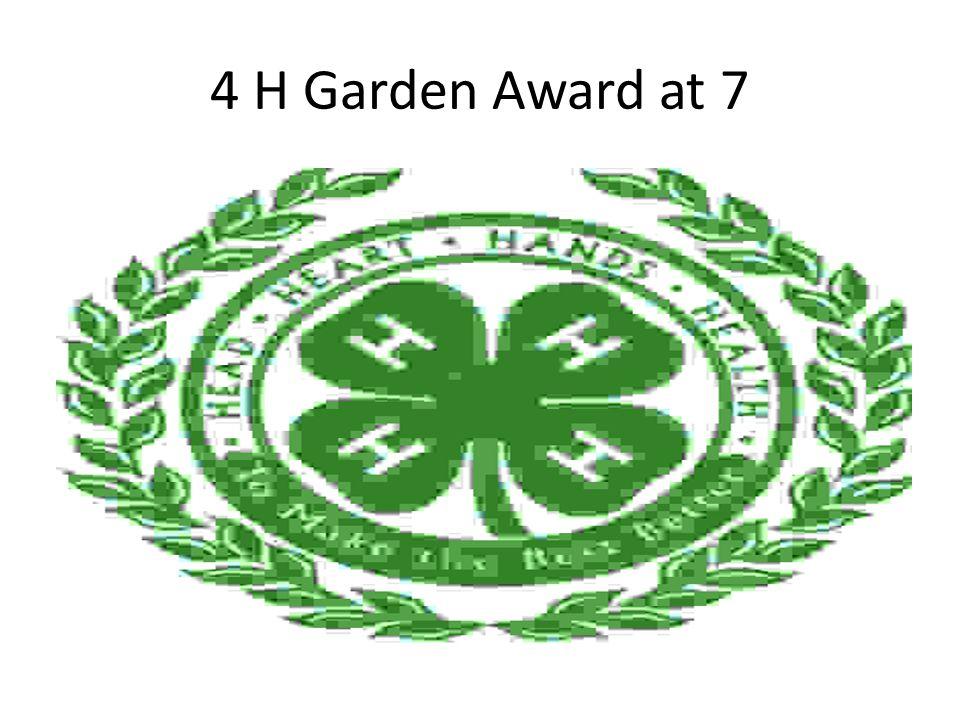 4 H Garden Award at 7