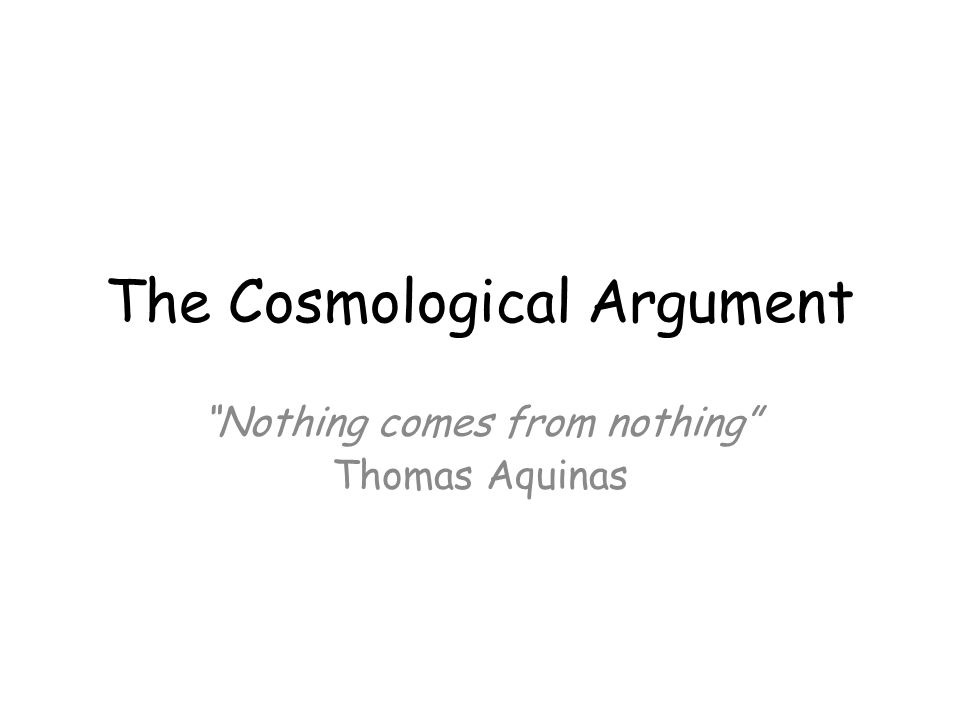 thomas aquinas cosmological argument The cosmological argument: st thomas of aquinas (1225-1274 ce) 5 ways of knowing god exists: 1 argument from motion (first mover) - p1 there is motion (movement, change) in the universe.