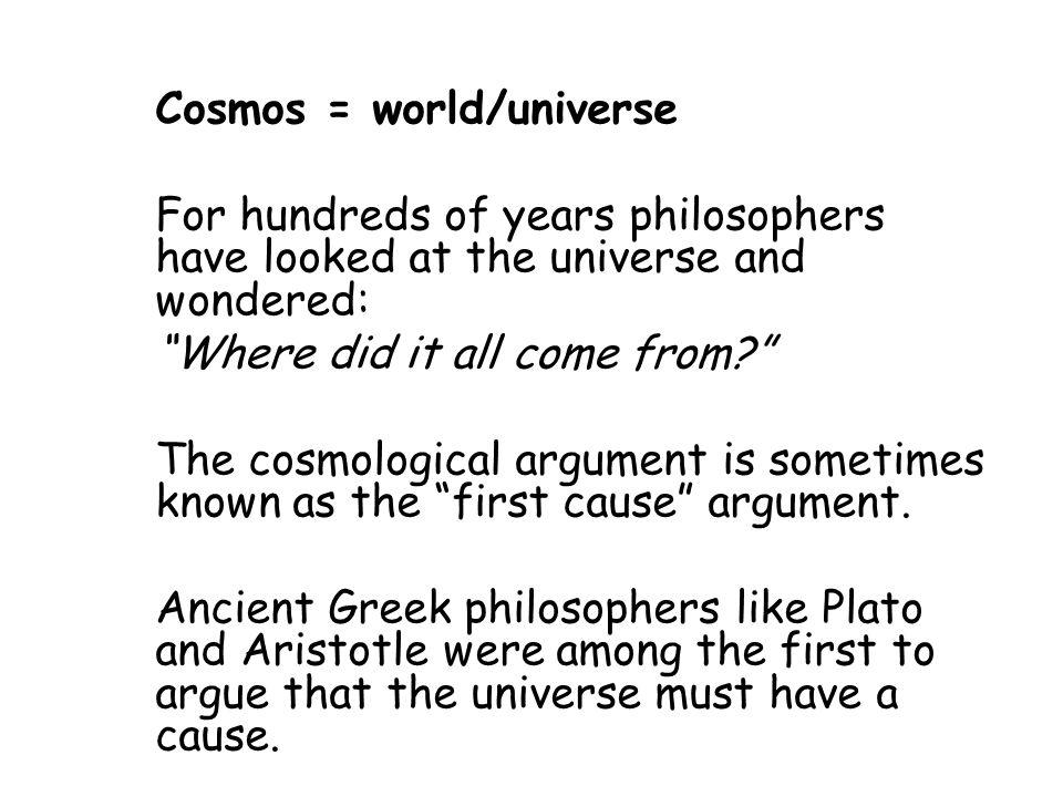 Cosmos = world/universe