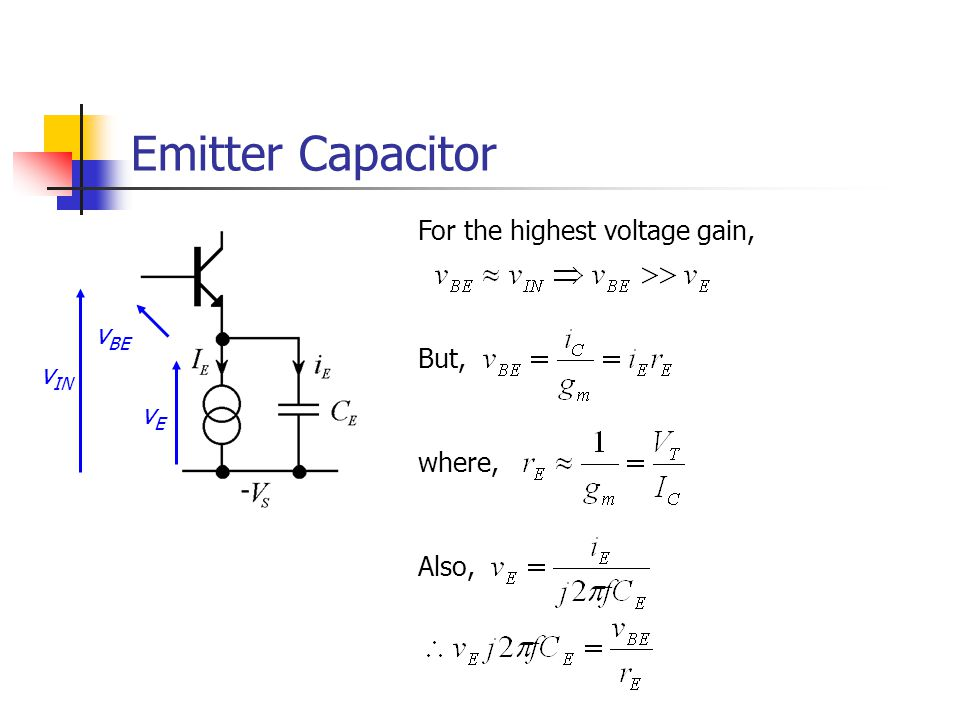 Emitter Capacitor For the highest voltage gain, vBE But, vIN vE where,