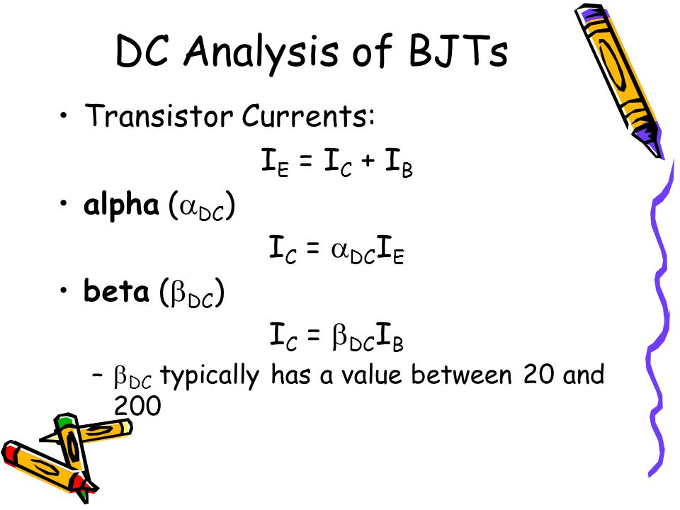 DC Analysis of BJTs Transistor Currents: IE = IC + IB alpha (DC)