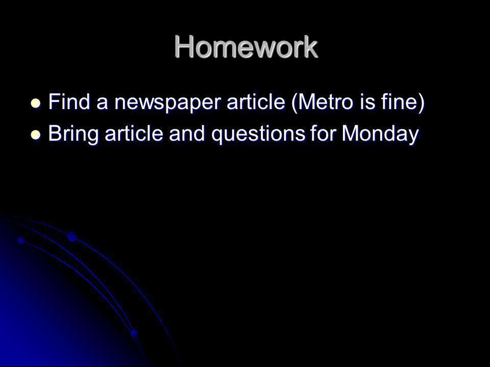 Homework Find a newspaper article (Metro is fine)