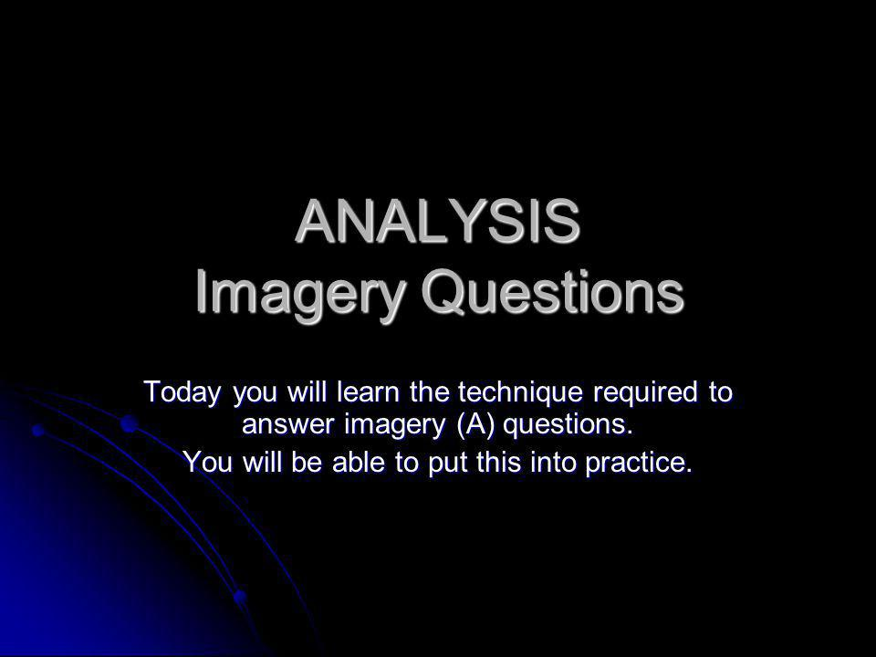 ANALYSIS Imagery Questions