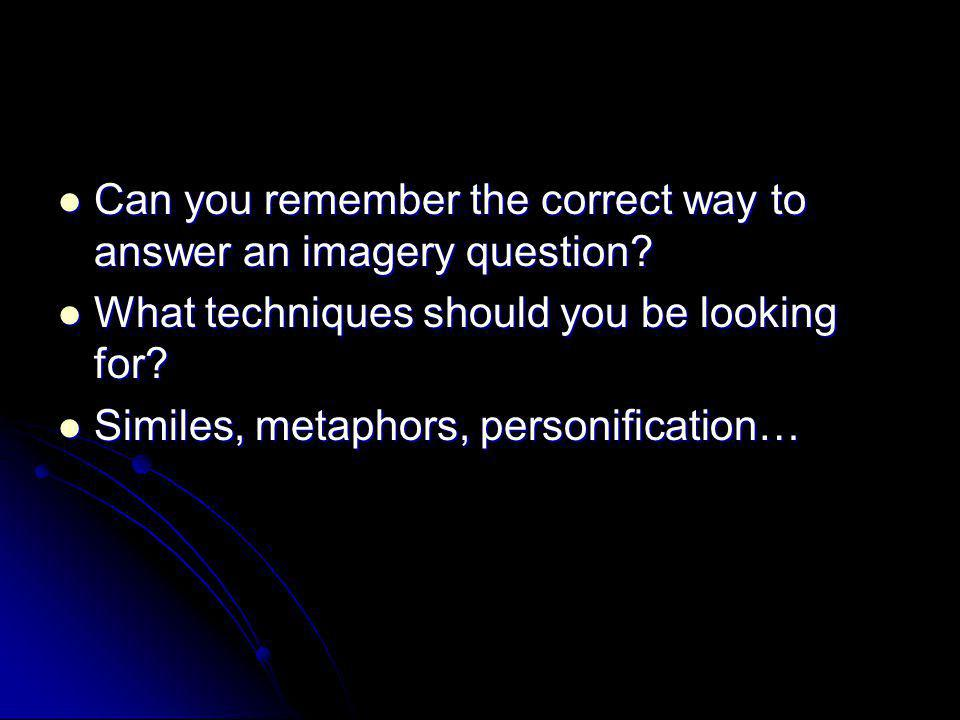 Can you remember the correct way to answer an imagery question