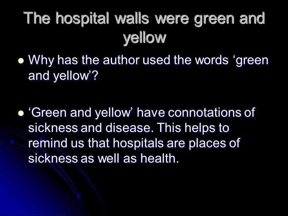 The hospital walls were green and yellow