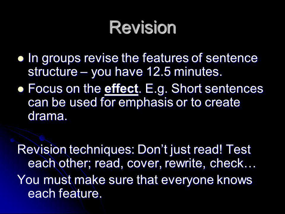 Revision In groups revise the features of sentence structure – you have 12.5 minutes.