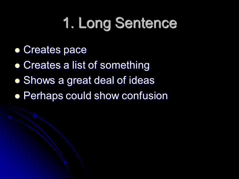 1. Long Sentence Creates pace Creates a list of something
