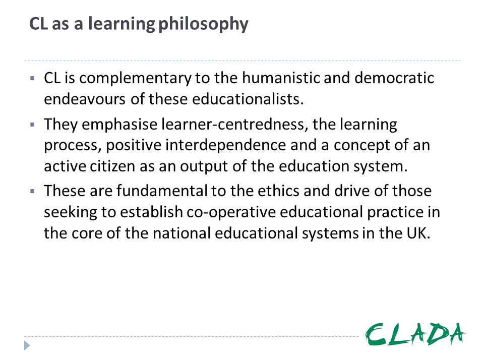 CL as a learning philosophy
