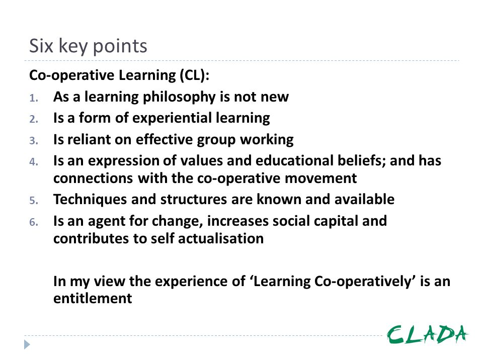 Six key points Co-operative Learning (CL):