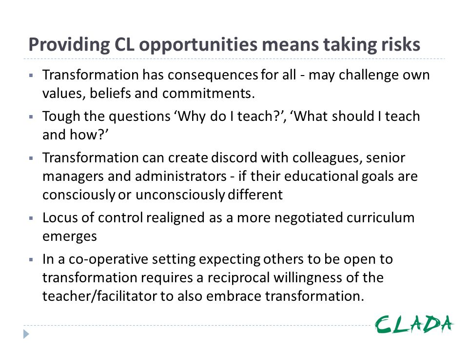 Providing CL opportunities means taking risks