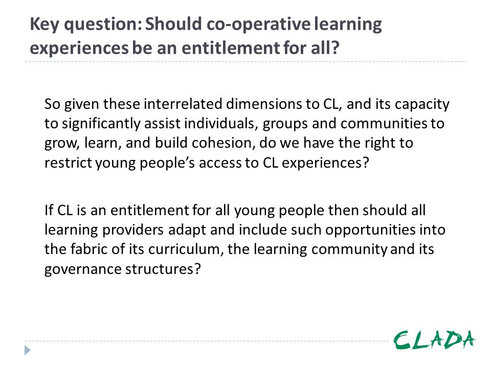 Key question: Should co-operative learning experiences be an entitlement for all