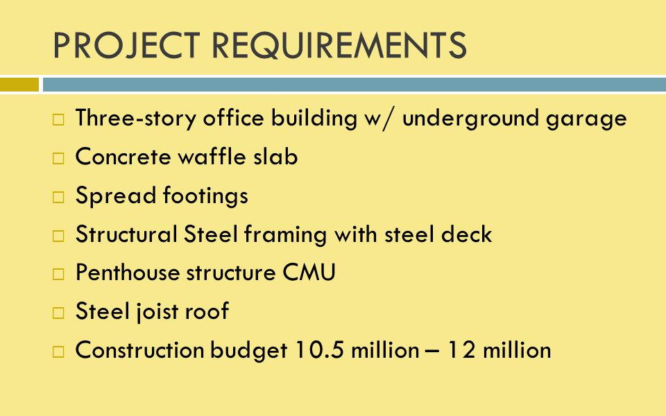 PROJECT REQUIREMENTS Three-story office building w/ underground garage