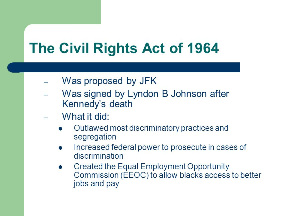 The Civil Rights Act of 1964 Was proposed by JFK