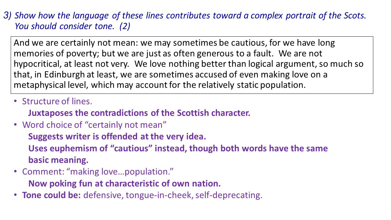 3) Show how the language of these lines contributes toward a complex portrait of the Scots. You should consider tone. (2)