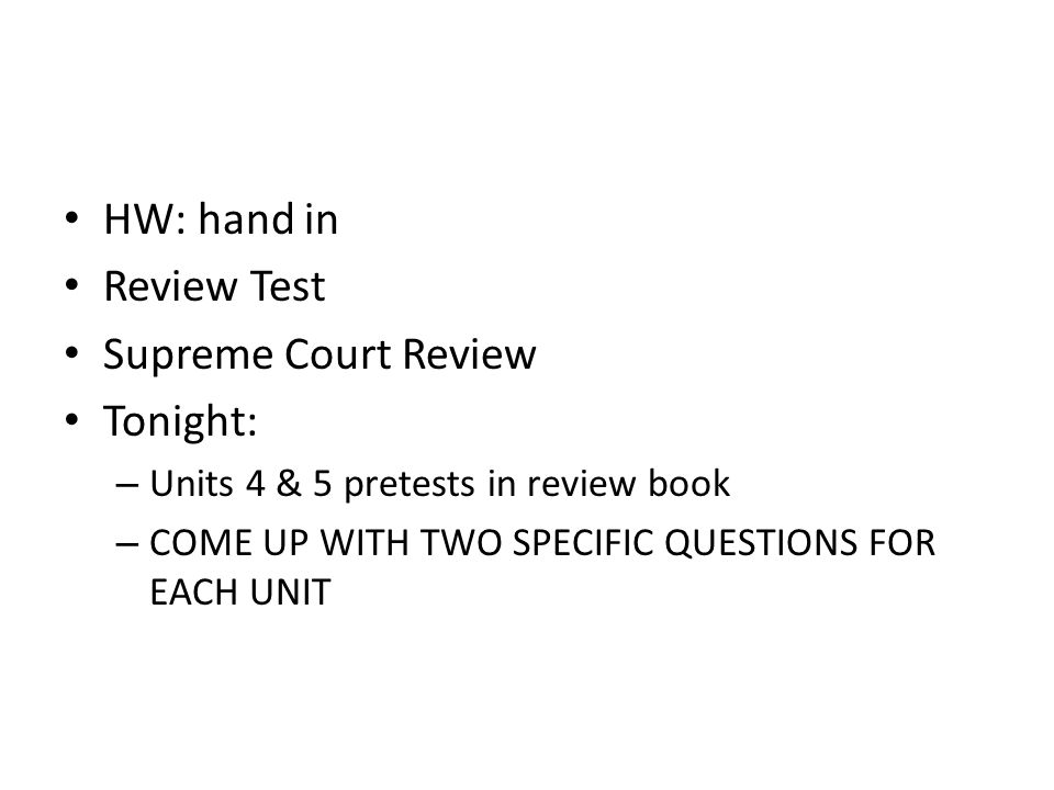 HW: hand in Review Test Supreme Court Review Tonight: