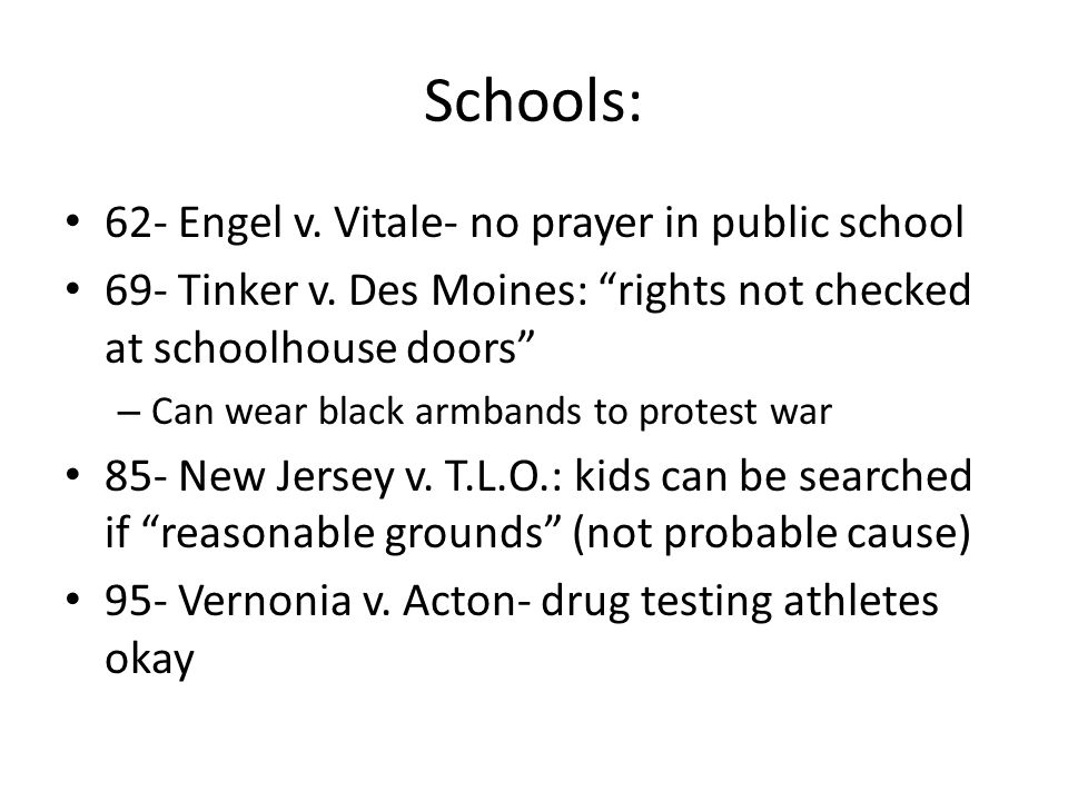 Schools: 62- Engel v. Vitale- no prayer in public school
