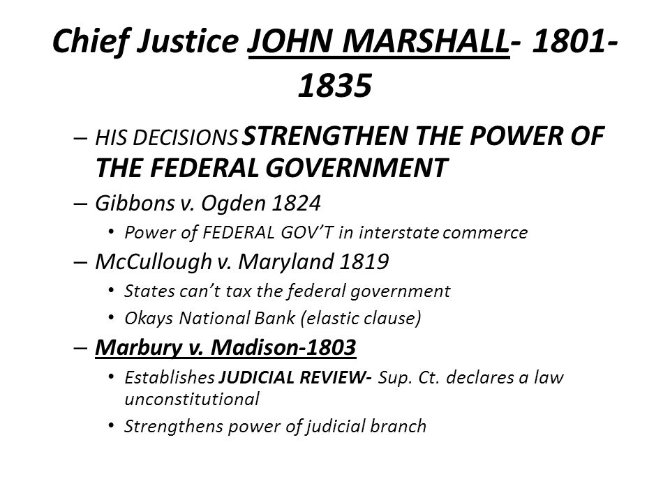 Chief Justice JOHN MARSHALL- 1801-1835