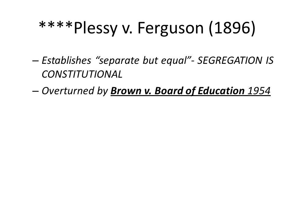 ****Plessy v. Ferguson (1896)