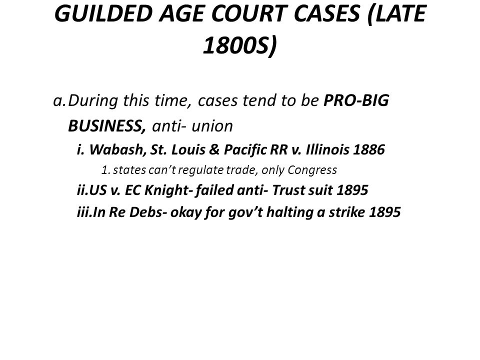 GUILDED AGE COURT CASES (LATE 1800S)