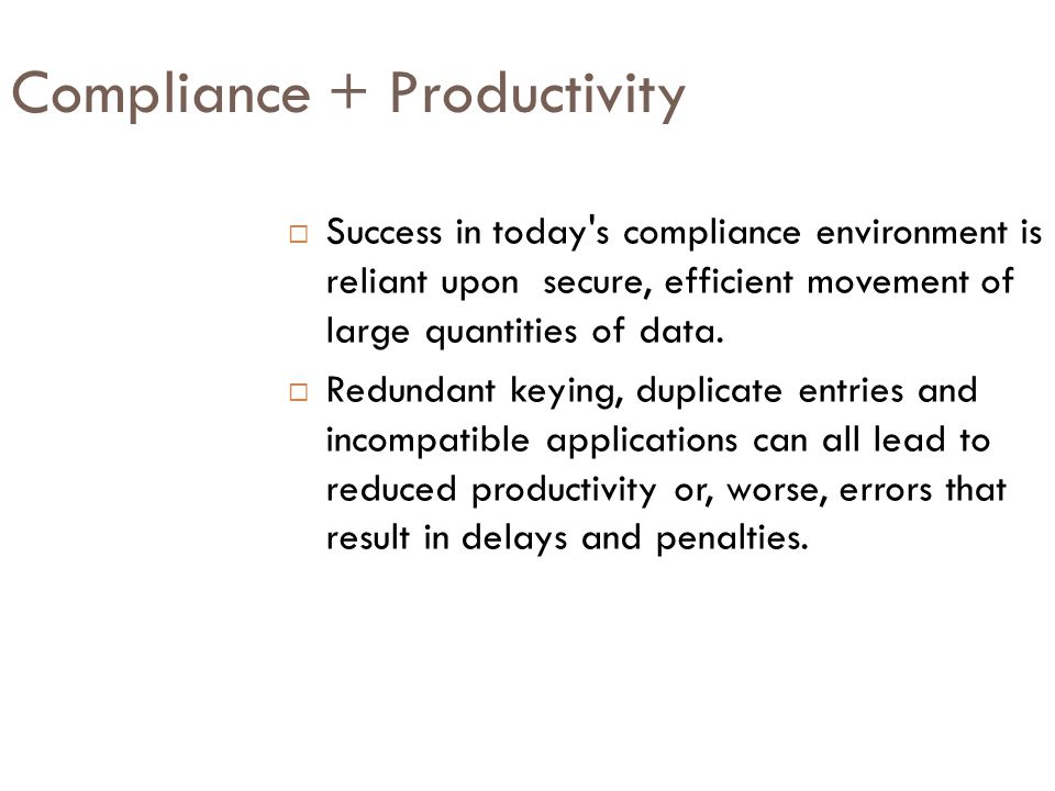 Compliance + Productivity